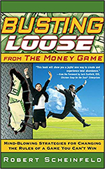 Busting Loose From The Money Game Book